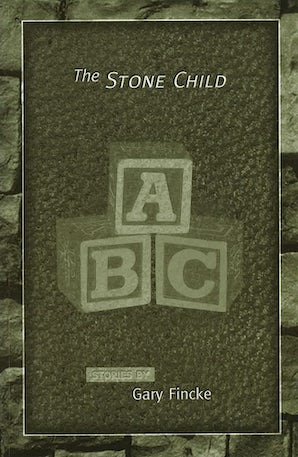 The Stone Child Paperback  by Gary Fincke