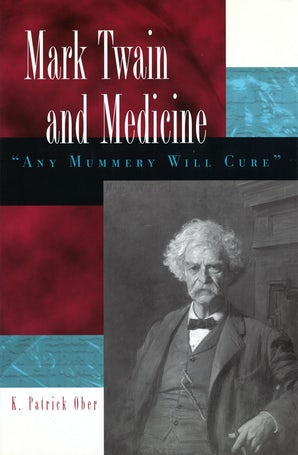 Mark Twain and Medicine Paperback  by K. Patrick Ober