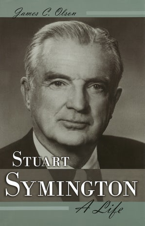 Stuart Symington Hardcover  by James C. Olson
