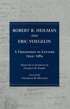 Robert B. Heilman and Eric Voegelin Hardcover  by Charles R. Embry
