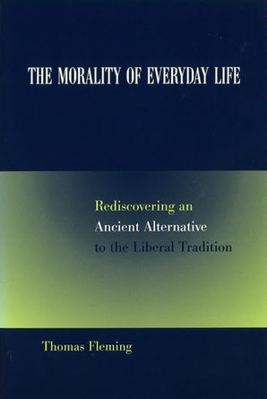 The Morality of Everyday Life Hardcover  by Thomas Fleming