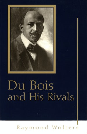 Du Bois and His Rivals Paperback  by Raymond Wolters
