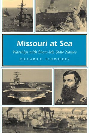 Missouri at Sea Paperback  by Richard E. Schroeder