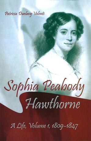 Sophia Peabody Hawthorne Hardcover  by Patricia Dunlavy Valenti