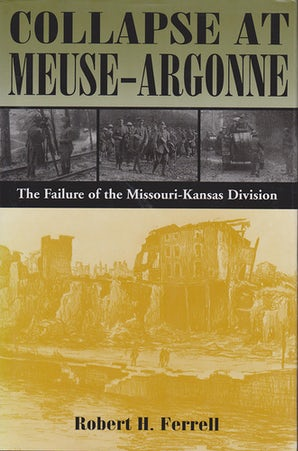 Collapse at Meuse-Argonne Hardcover  by Robert H. Ferrell