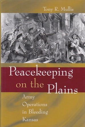 Peacekeeping on the Plains Hardcover  by Tony R. Mullis