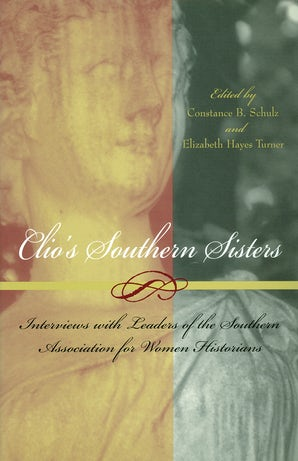 Clio's Southern Sisters Hardcover  by Constance B. Schulz