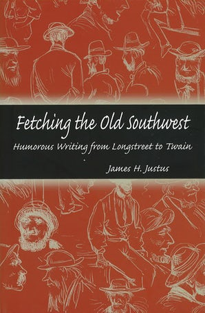 Fetching the Old Southwest Hardcover  by James H. Justus