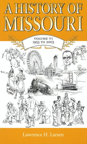 A History of Missouri (V6) Paperback  by Lawrence H. Larsen