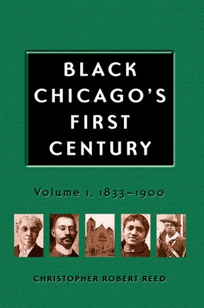 Black Chicago's First Century Hardcover  by Christopher Robert Reed