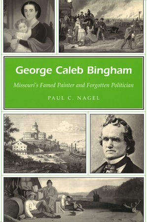 George Caleb Bingham Paperback  by Paul C. Nagel