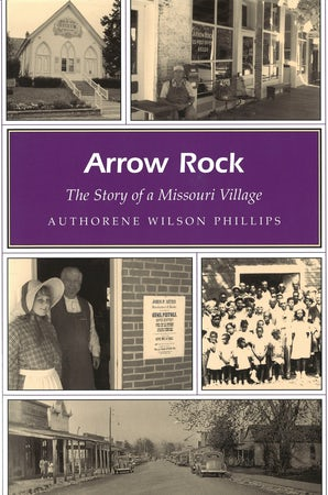 Arrow Rock Paperback  by Authorene Wilson Phillips