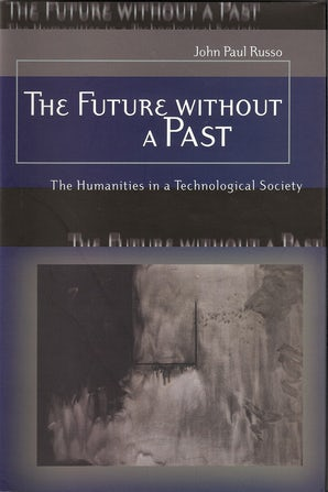 The Future without a Past Hardcover  by John Paul Russo