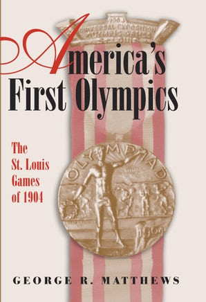 America's First Olympics Hardcover  by George R. Matthews