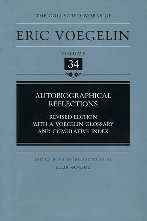Autobiographical Reflections (CW34) Hardcover  by Eric Voegelin