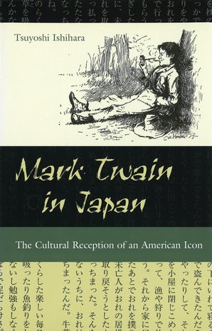 Mark Twain in Japan Hardcover  by Tsuyoshi Ishihara