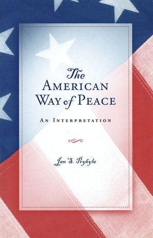 The American Way of Peace Hardcover  by Jan S. Prybyla