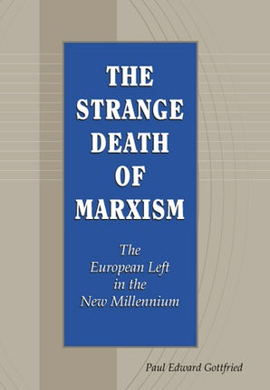 The Strange Death of Marxism Hardcover  by Paul Edward Gottfried