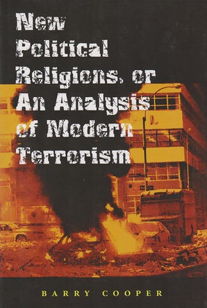 New Political Religions, or an Analysis of Modern Terrorism Paperback  by Barry Cooper