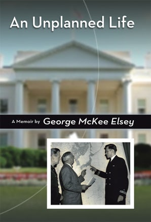 An Unplanned Life Hardcover  by George McKee Elsey