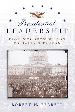 Presidential Leadership Hardcover  by Robert H. Ferrell