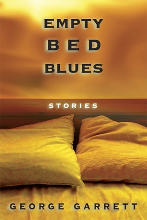 Empty Bed Blues Paperback  by George Garrett
