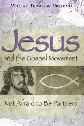 Jesus and the Gospel Movement Hardcover  by William Thompson-Uberuaga