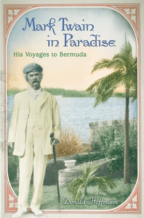Mark Twain in Paradise Hardcover  by Donald Hoffmann