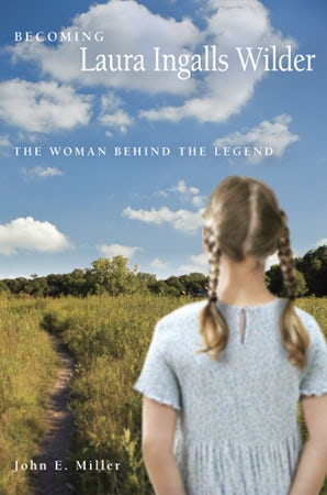 Becoming Laura Ingalls Wilder Paperback  by John E. Miller
