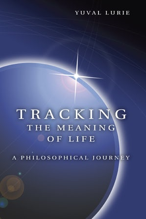 Tracking the Meaning of Life Hardcover  by Yuval Lurie