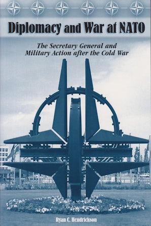 Diplomacy and War at NATO Hardcover  by Ryan C. Hendrickson