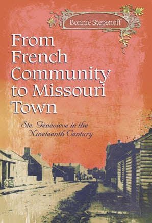 From French Community to Missouri Town Hardcover  by Bonnie Stepenoff