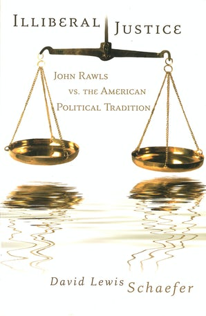 Illiberal Justice Hardcover  by David Lewis Schaefer