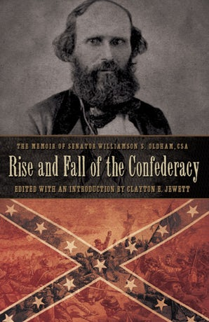 Rise and Fall of the Confederacy Hardcover  by Clayton E. Jewett