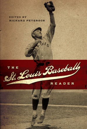 The St. Louis Baseball Reader Hardcover  by Richard Peterson