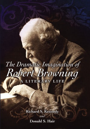 The Dramatic Imagination of Robert Browning Hardcover  by Richard S. Kennedy