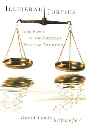 Illiberal Justice Paperback  by David Lewis Schaefer