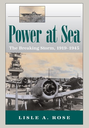 Power at Sea, Volume 2 Paperback  by Lisle A. Rose