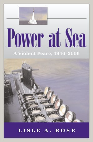 Power at Sea, Volume 3 Paperback  by Lisle A. Rose