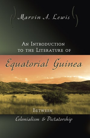 An Introduction to the Literature of Equatorial Guinea Paperback  by Marvin A. Lewis