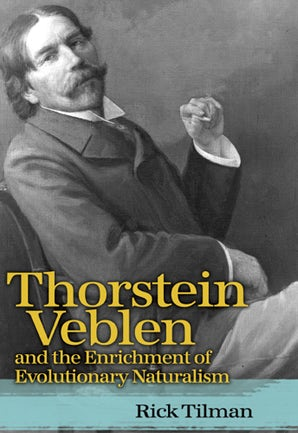 Thorstein Veblen and the Enrichment of Evolutionary Naturalism Hardcover  by Rick Tilman