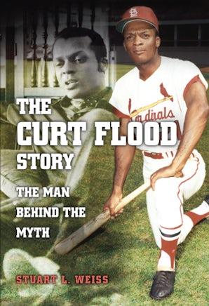 The Curt Flood Story Digital download  by Stuart L. Weiss