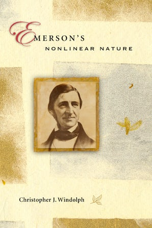 Emerson's Nonlinear Nature Hardcover  by Christopher J. Windolph