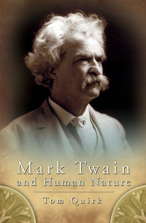 Mark Twain and Human Nature Hardcover  by Tom Quirk