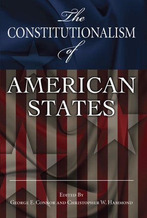 The Constitutionalism of American States Hardcover  by George E. Connor
