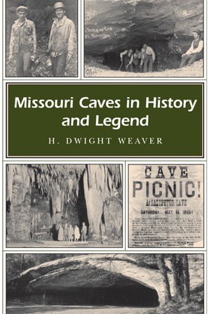 Missouri Caves in History and Legend Paperback  by H. Dwight Weaver