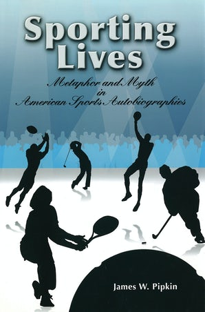 Sporting Lives Hardcover  by James W. Pipkin