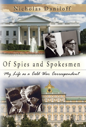 Of Spies and Spokesmen Hardcover  by Nicholas Daniloff
