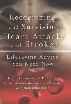Recognizing and Surviving Heart Attacks and Strokes