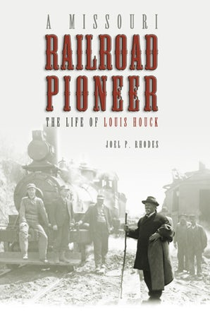 A Missouri Railroad Pioneer Hardcover  by Joel P. Rhodes